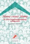 Home Sweet Home - 40 Jahre Frauenhausbewegung in Österreich